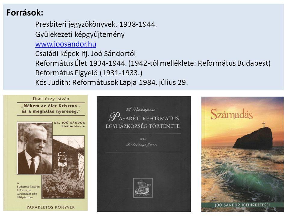 Források:. Presbiteri jegyzőkönyvek, 1938-1944
