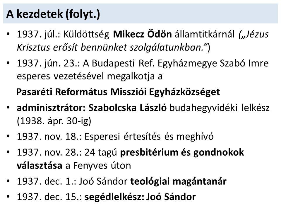 """A kezdetek (folyt.) 1937. júl.: Küldöttség Mikecz Ödön államtitkárnál (""""Jézus Krisztus erősít bennünket szolgálatunkban. )"""