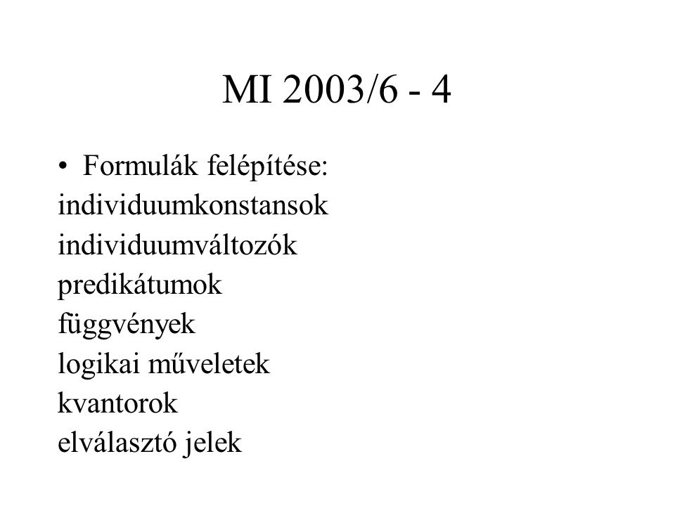 MI 2003/6 - 4 Formulák felépítése: individuumkonstansok