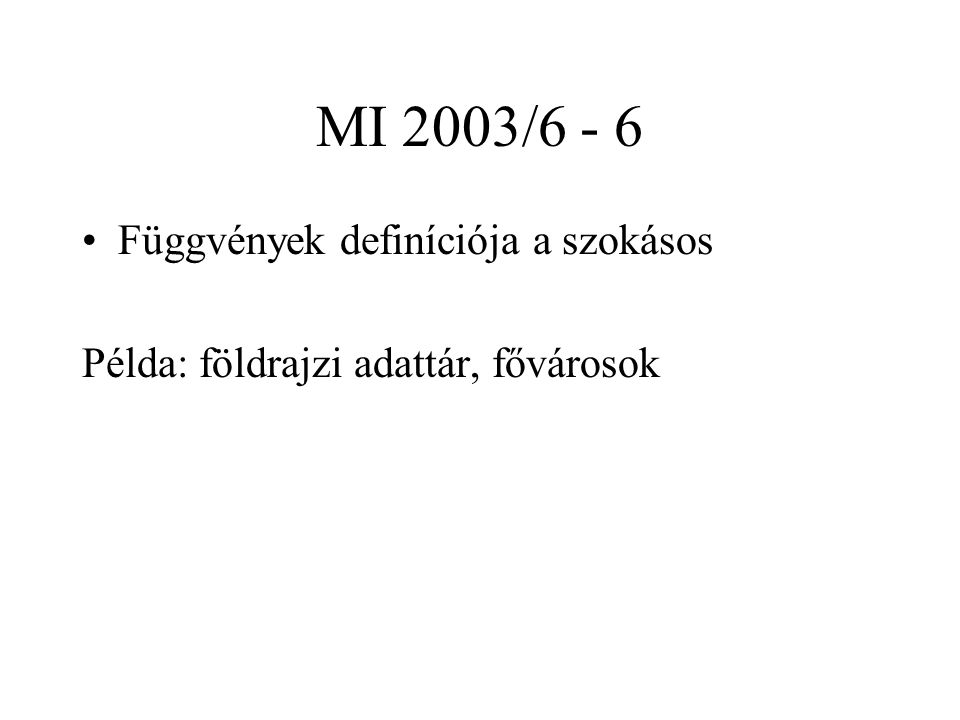 MI 2003/6 - 6 Függvények definíciója a szokásos