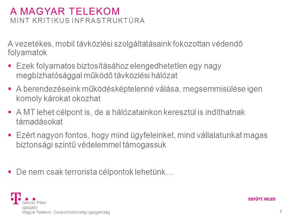 A Magyar Telekom mint Kritikus infrastruktúra. A vezetékes, mobil távközlési szolgáltatásaink fokozottan védendő folyamatok.
