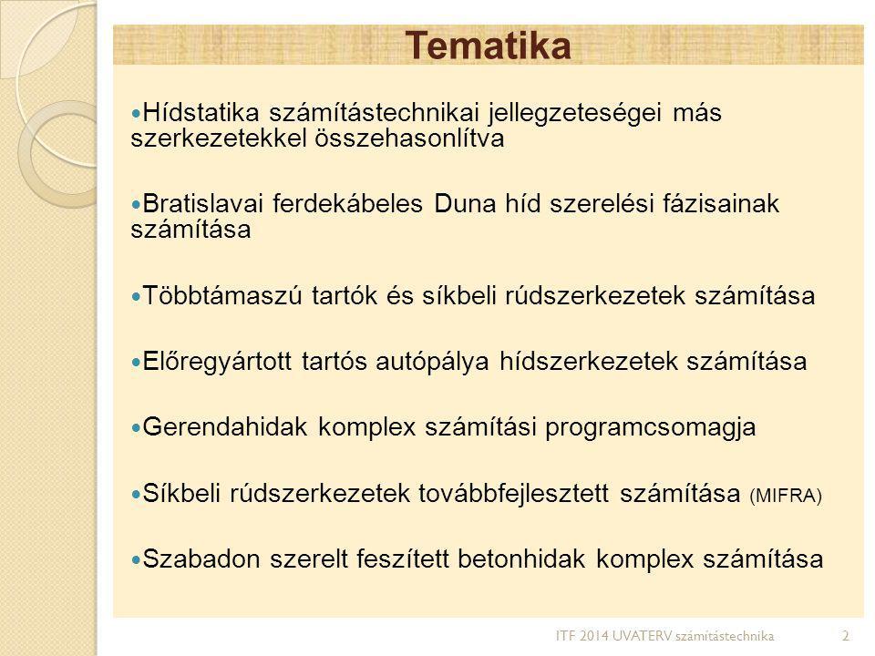 Tematika Hídstatika számítástechnikai jellegzeteségei más szerkezetekkel összehasonlítva.