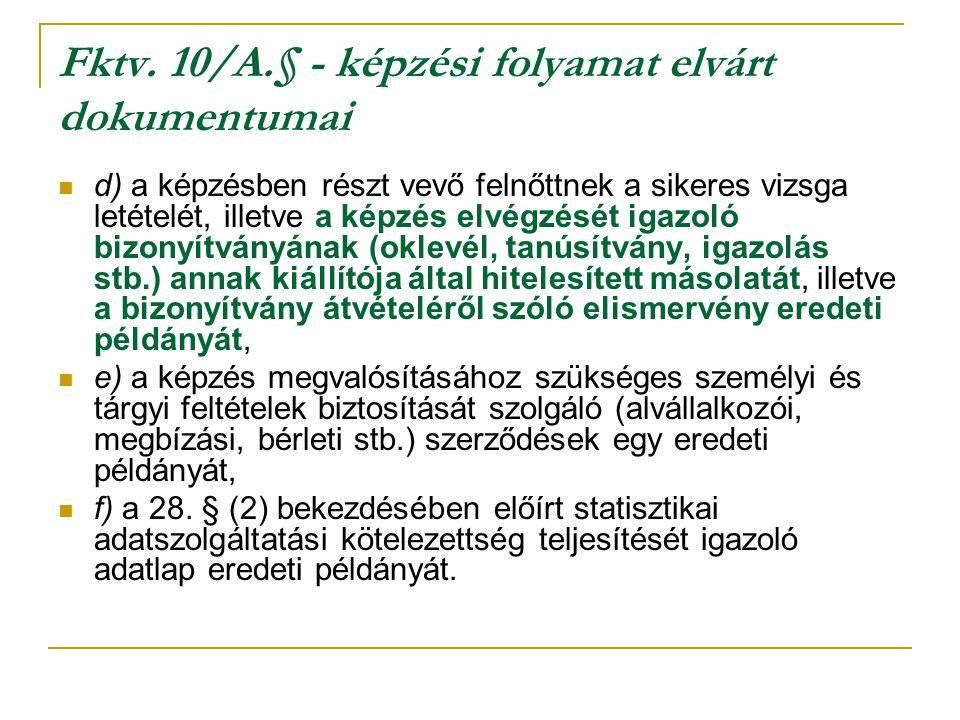 Fktv. 10/A.§ - képzési folyamat elvárt dokumentumai