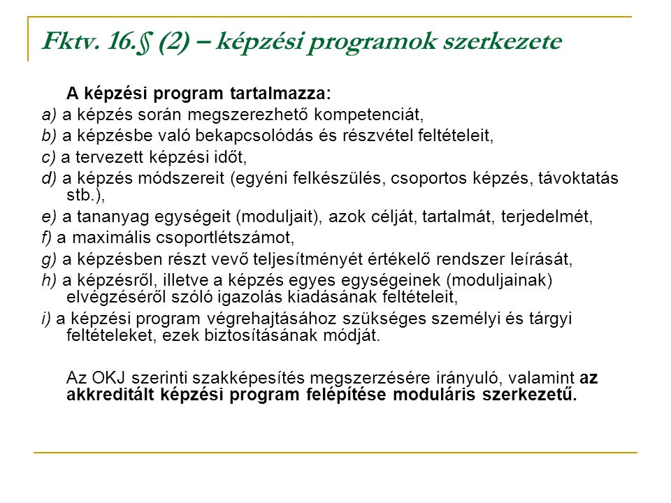 Fktv. 16.§ (2) – képzési programok szerkezete