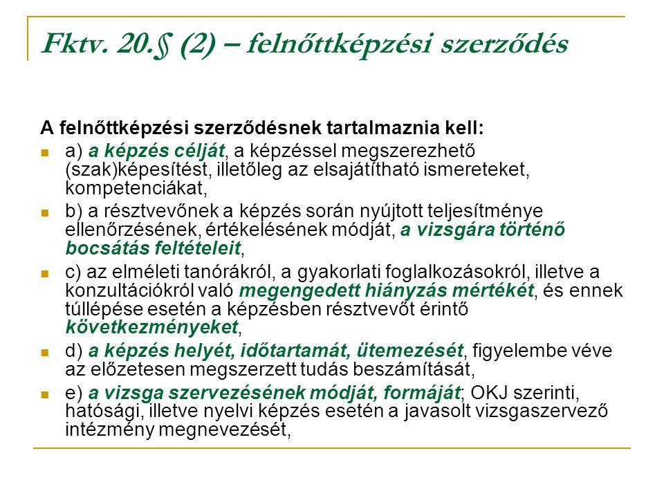 Fktv. 20.§ (2) – felnőttképzési szerződés