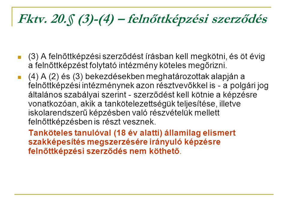 Fktv. 20.§ (3)-(4) – felnőttképzési szerződés