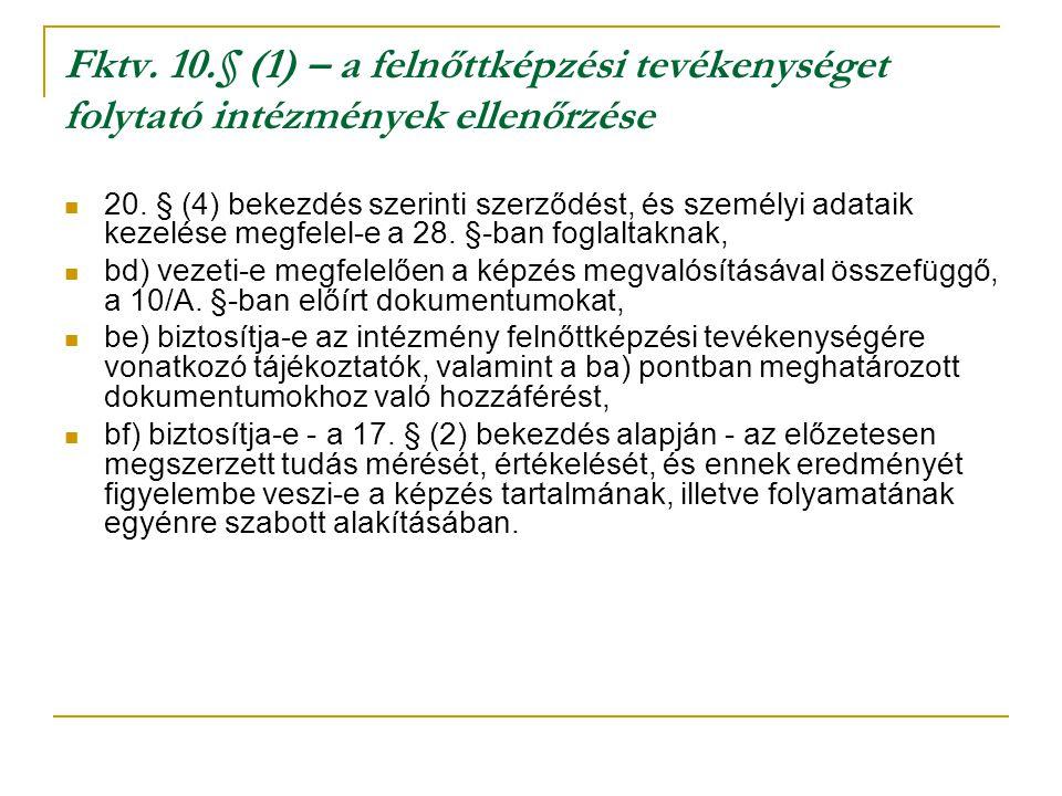 Fktv. 10.§ (1) – a felnőttképzési tevékenységet folytató intézmények ellenőrzése