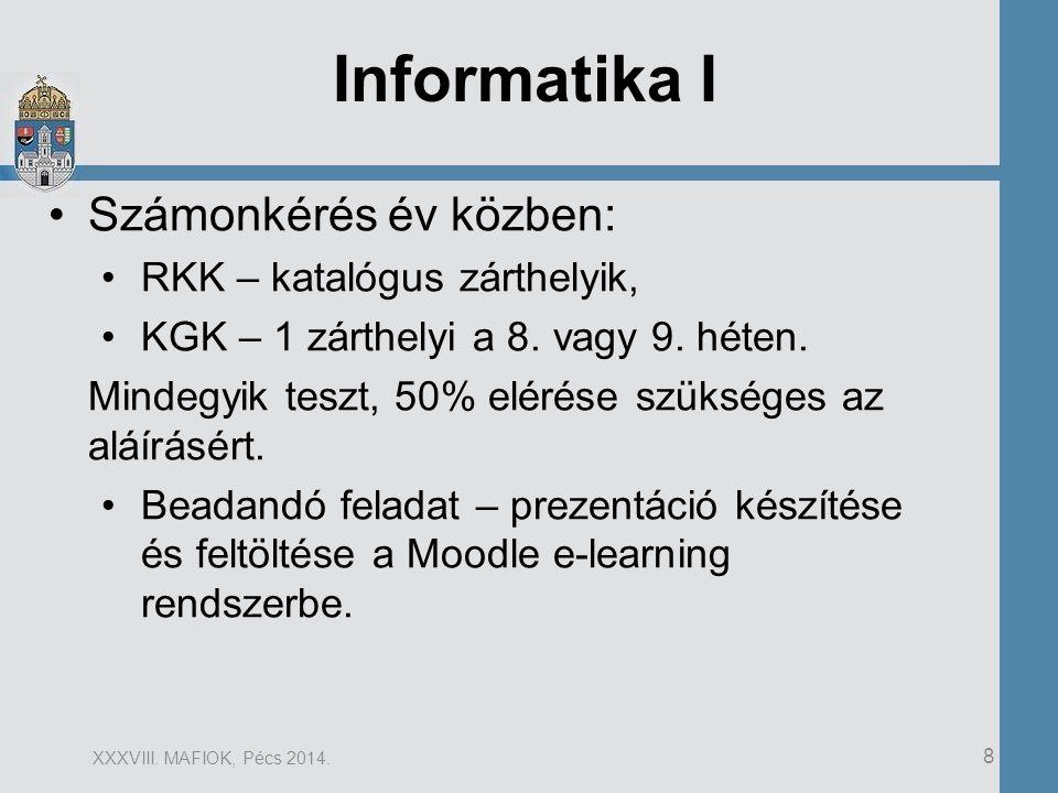 Informatika I Számonkérés év közben: RKK – katalógus zárthelyik,