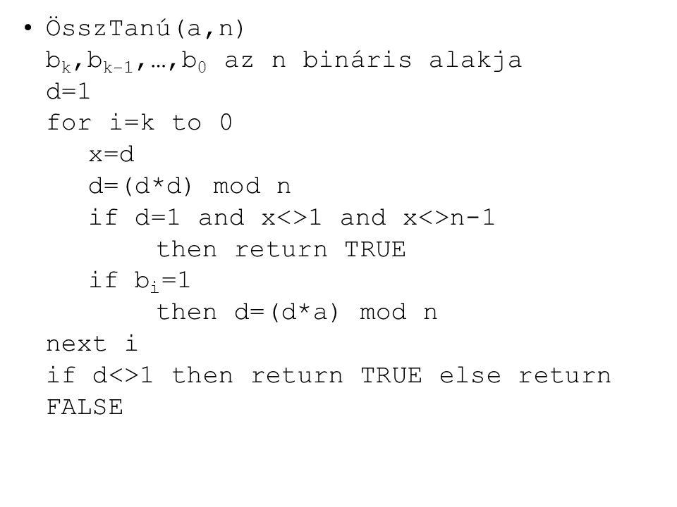 ÖsszTanú(a,n) bk,bk-1,…,b0 az n bináris alakja d=1 for i=k to 0. x=d