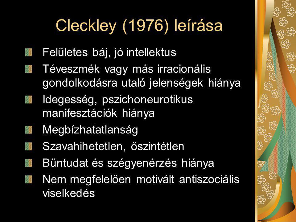 Cleckley (1976) leírása Felületes báj, jó intellektus