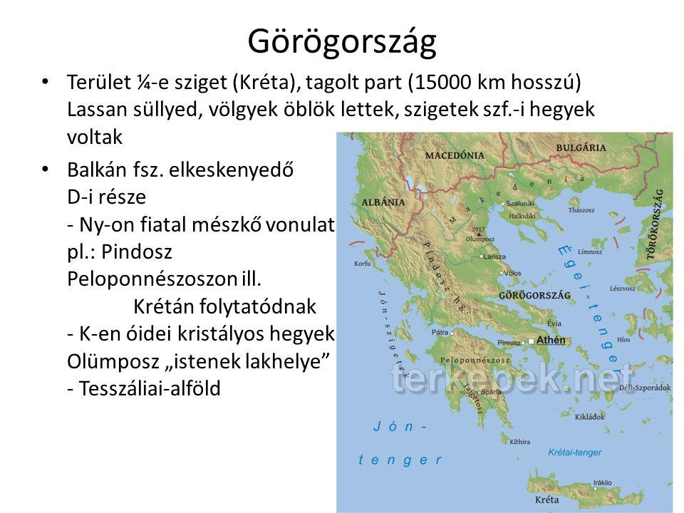 Görögország Terület ¼-e sziget (Kréta), tagolt part (15000 km hosszú) Lassan süllyed, völgyek öblök lettek, szigetek szf.-i hegyek voltak.