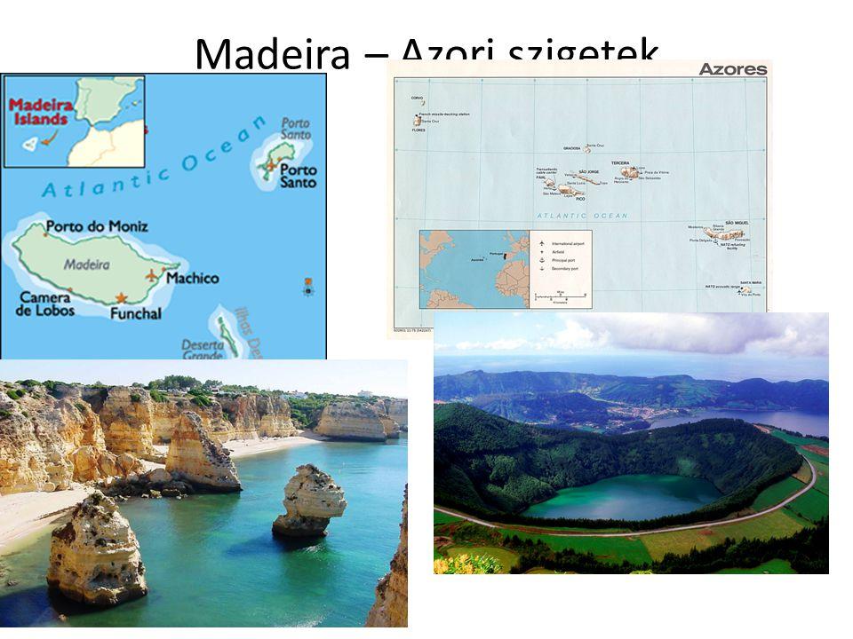 Madeira – Azori szigetek