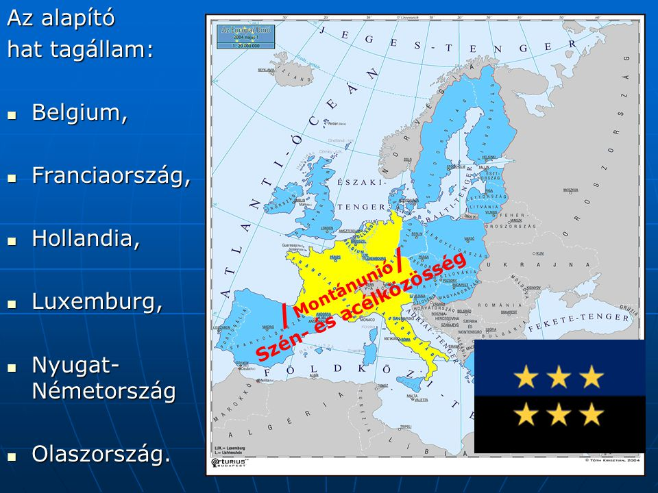 /Montánunió/ Az alapító hat tagállam: Belgium, Franciaország,