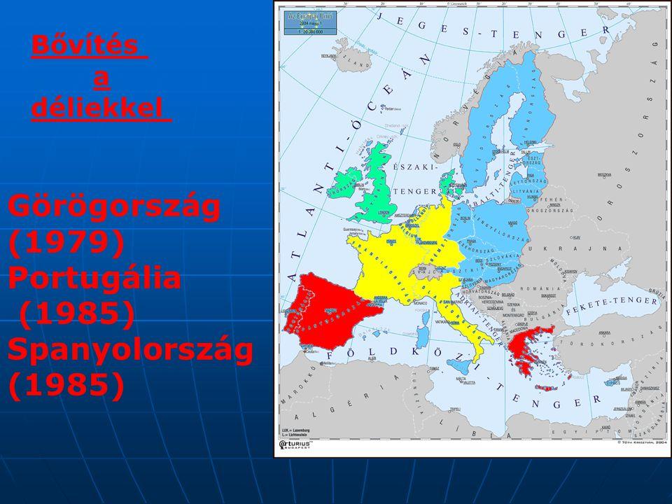 Görögország (1979) Portugália (1985) Spanyolország (1985) Bővítés a