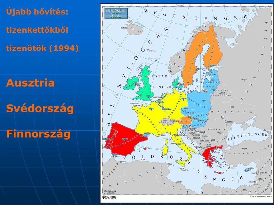 Ausztria Svédország Finnország Újabb bővítés: tizenkettőkből