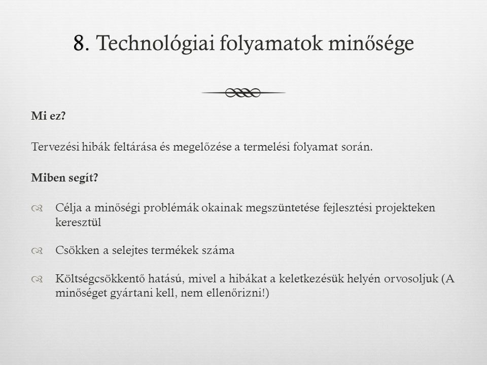 8. Technológiai folyamatok minősége