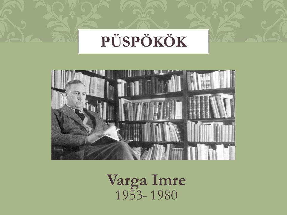 Püspökök Varga Imre 1953- 1980