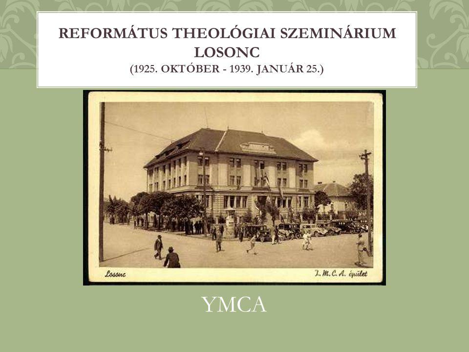 Református Theológiai SZEMINÁRIUM Losonc (1925. október - 1939