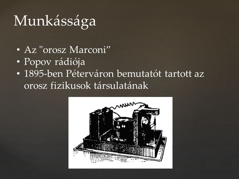 Munkássága Az orosz Marconi Popov rádiója