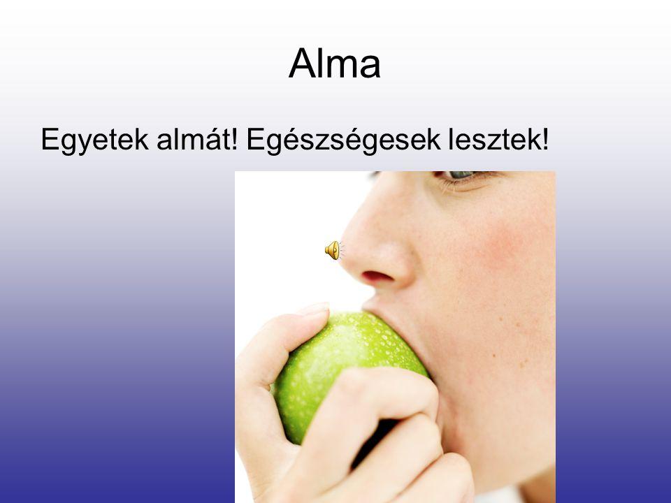 Alma Egyetek almát! Egészségesek lesztek!