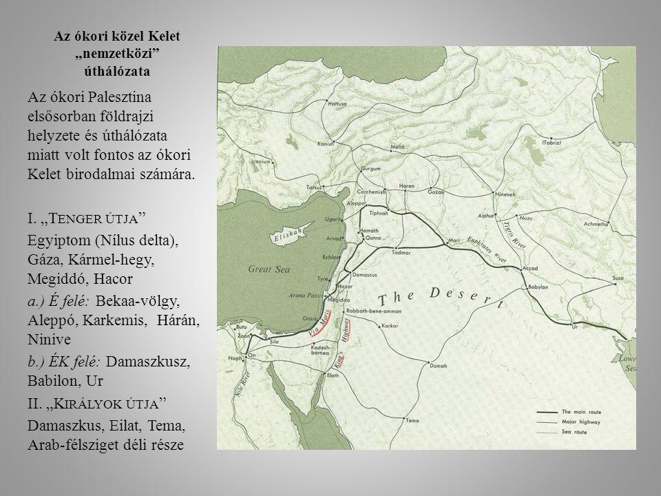 """Az ókori közel Kelet """"nemzetközi úthálózata"""