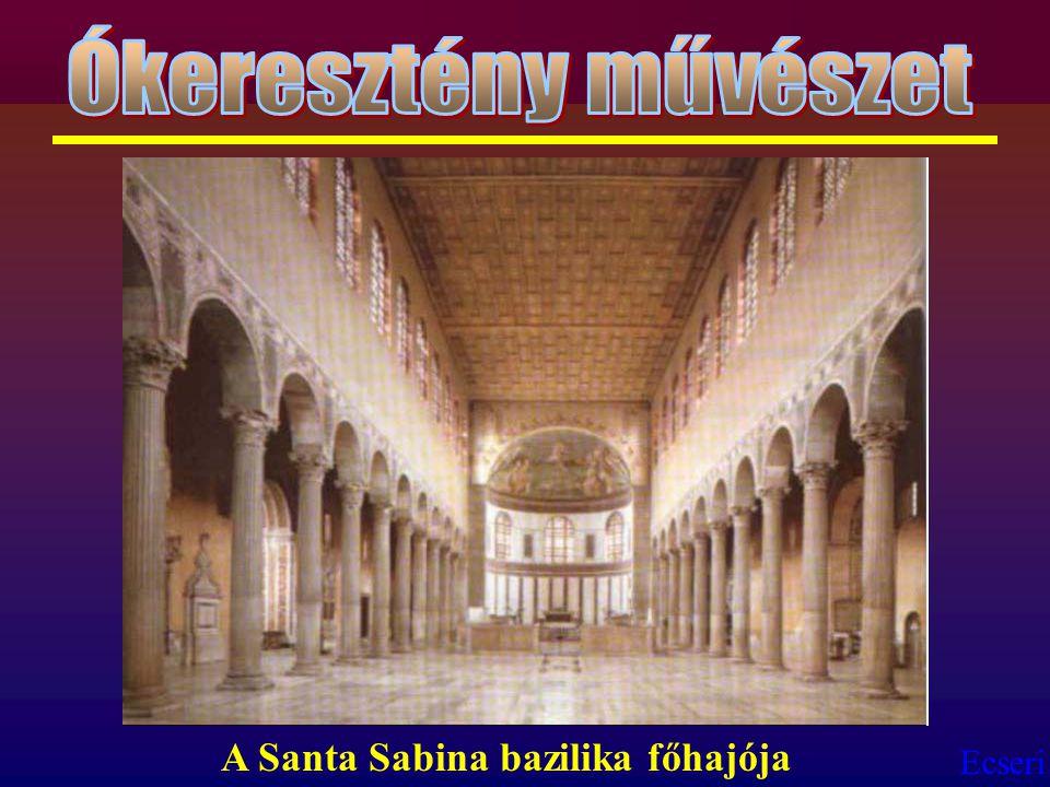 Ókeresztény művészet A Santa Sabina bazilika főhajója