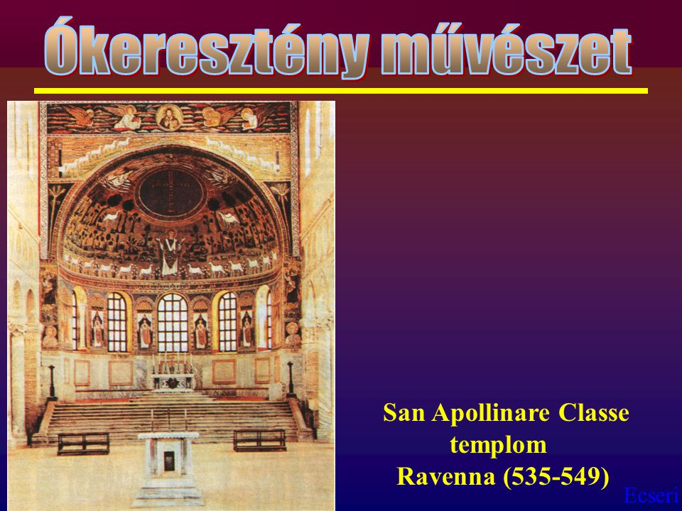 Ókeresztény művészet San Apollinare Classe templom Ravenna (535-549)