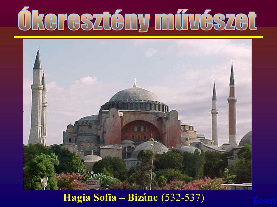 Ókeresztény művészet Hagia Sofia – Bizánc (532-537)