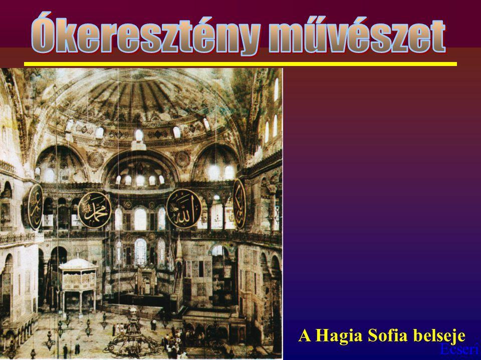 Ókeresztény művészet A Hagia Sofia belseje