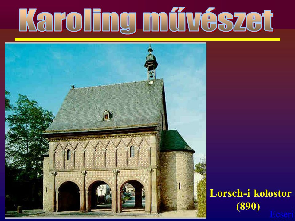 Karoling művészet Lorsch-i kolostor (890)
