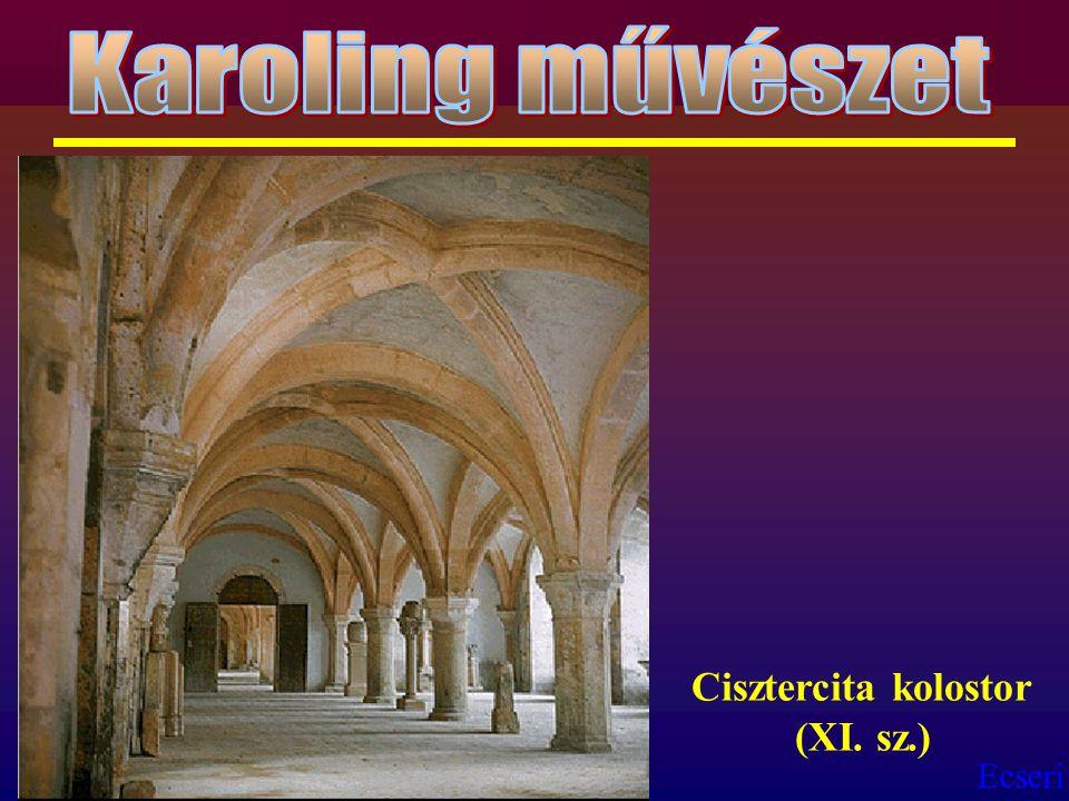 Karoling művészet Cisztercita kolostor (XI. sz.)
