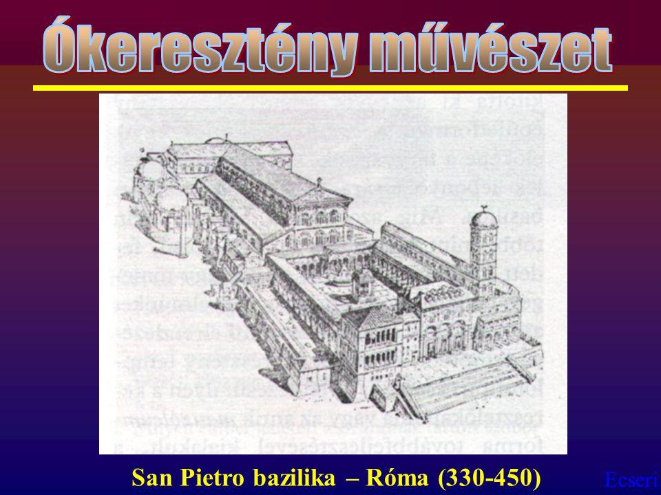 Ókeresztény művészet San Pietro bazilika – Róma (330-450)