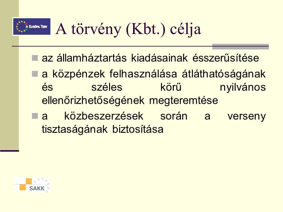 A törvény (Kbt.) célja az államháztartás kiadásainak ésszerűsítése