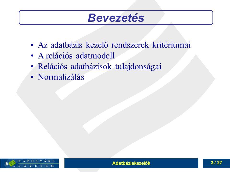 Bevezetés Az adatbázis kezelő rendszerek kritériumai