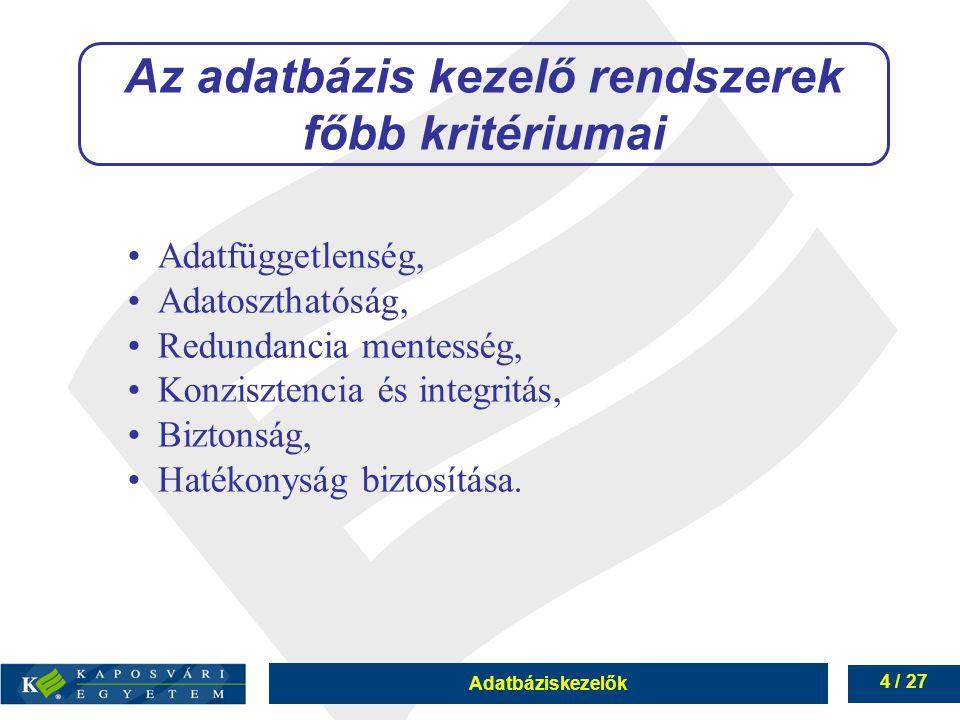 Az adatbázis kezelő rendszerek főbb kritériumai