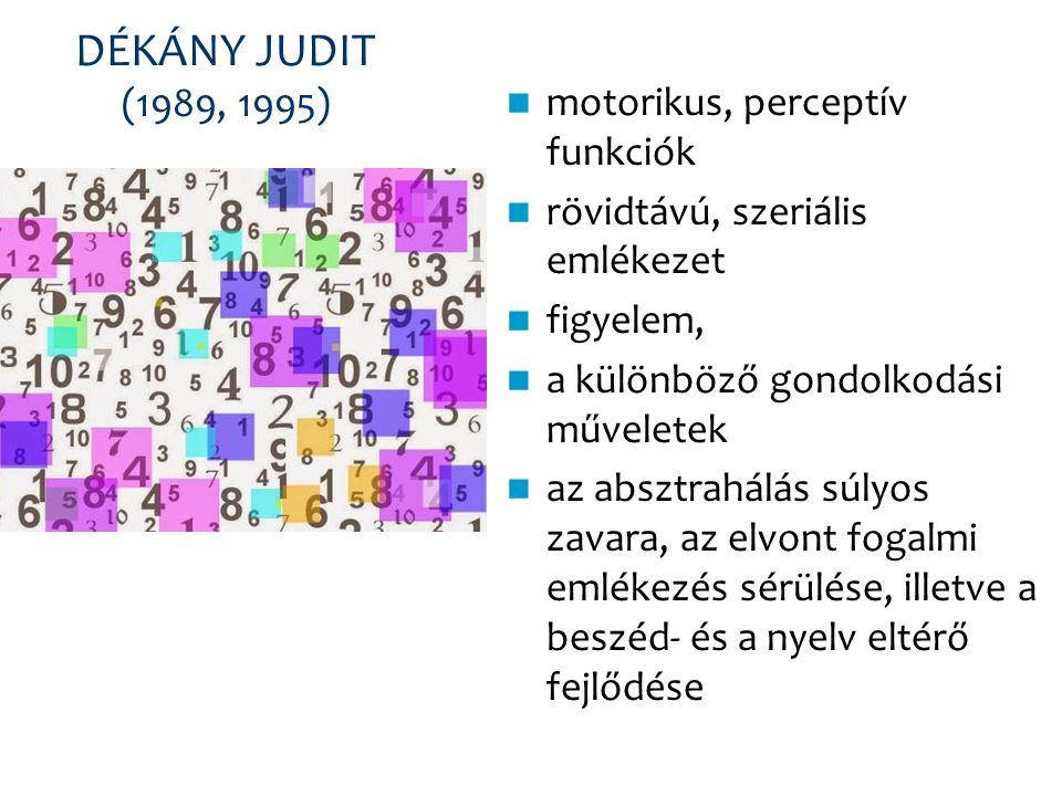 DÉKÁNY JUDIT (1989, 1995) motorikus, perceptív funkciók