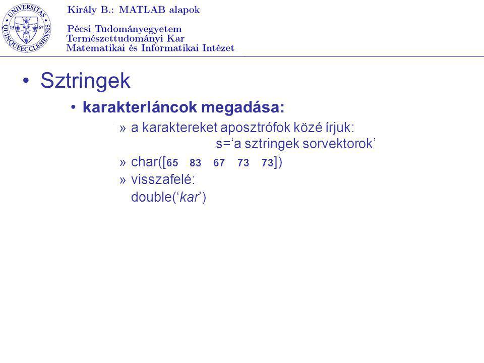 Sztringek karakterláncok megadása: