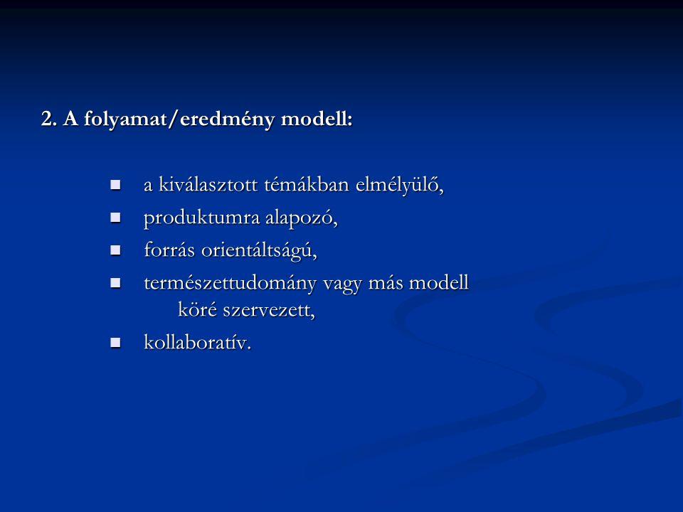 2. A folyamat/eredmény modell: