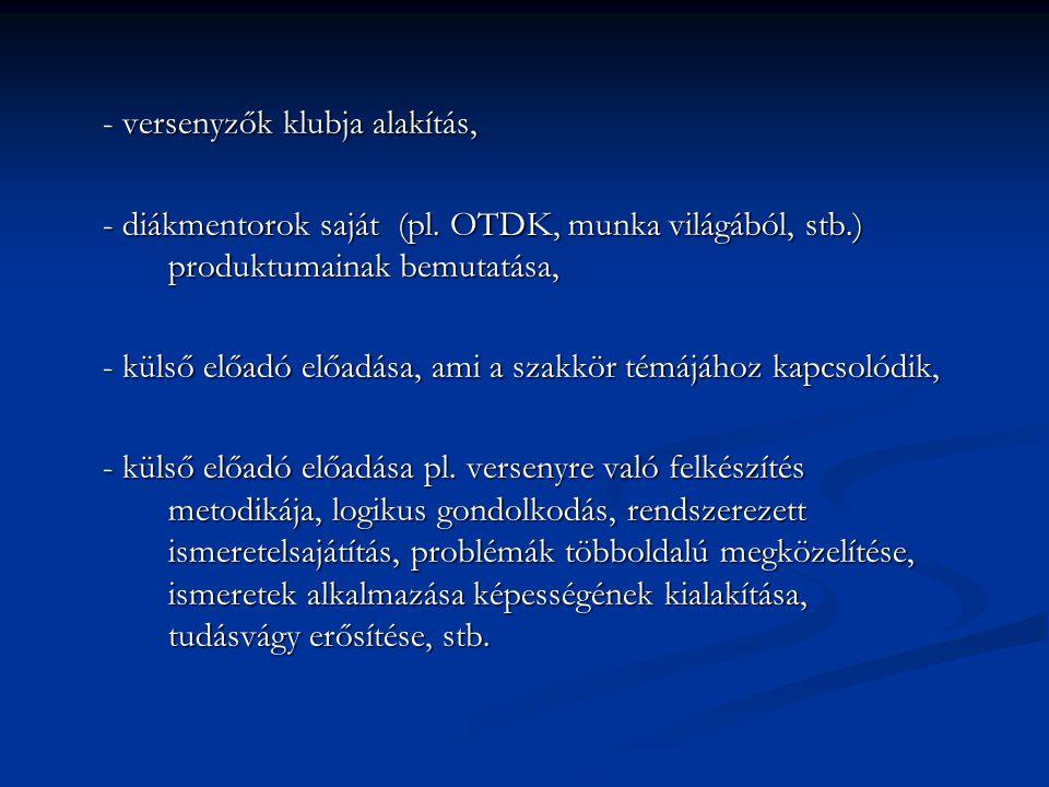 - versenyzők klubja alakítás, - diákmentorok saját (pl