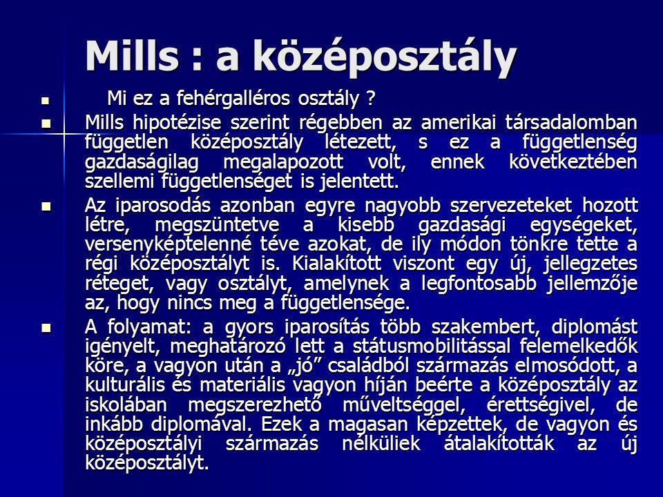 Mills : a középosztály Mi ez a fehérgalléros osztály