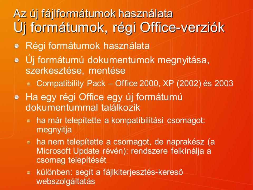 Az új fájlformátumok használata Új formátumok, régi Office-verziók