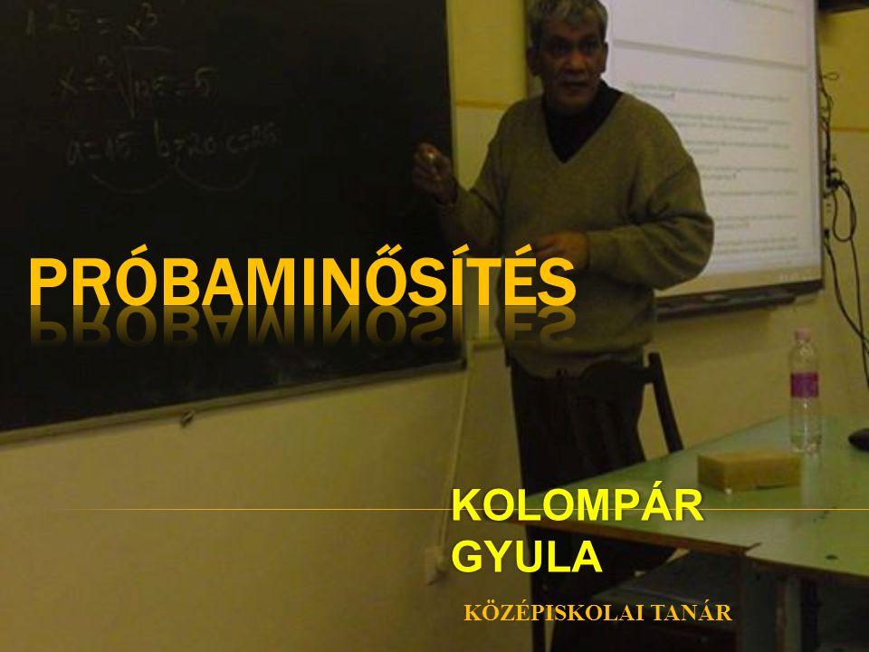 próbaminősítés KOLOMPÁR GYULA középiskolai tanár