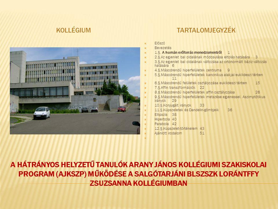 Kollégium TartalomjegyzéK. Előszó. Bevezetés. 1.§. A humán erőforrás menedzsmentről 1.