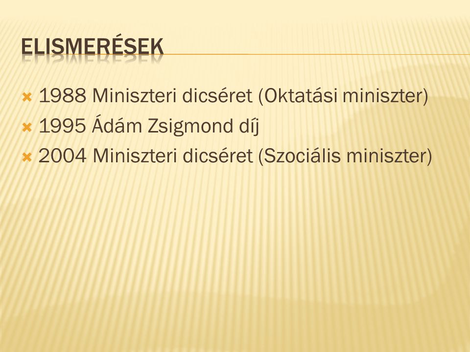 Elismerések 1988 Miniszteri dicséret (Oktatási miniszter)
