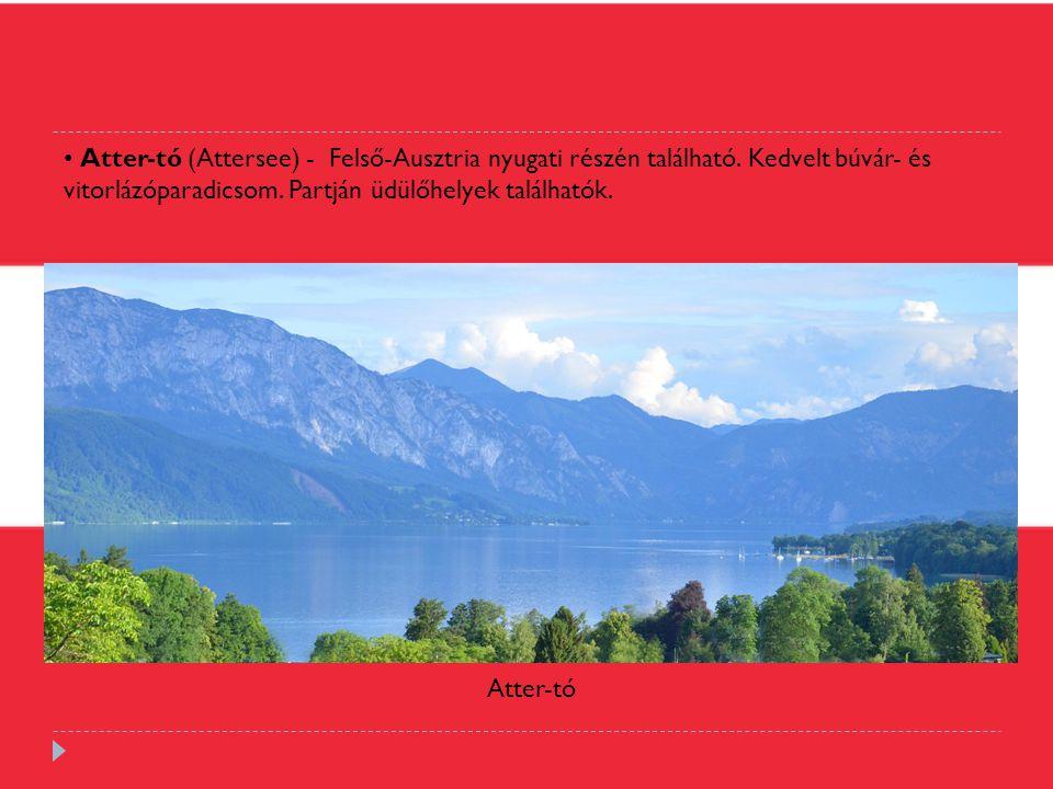 Atter-tó (Attersee) - Felső-Ausztria nyugati részén található