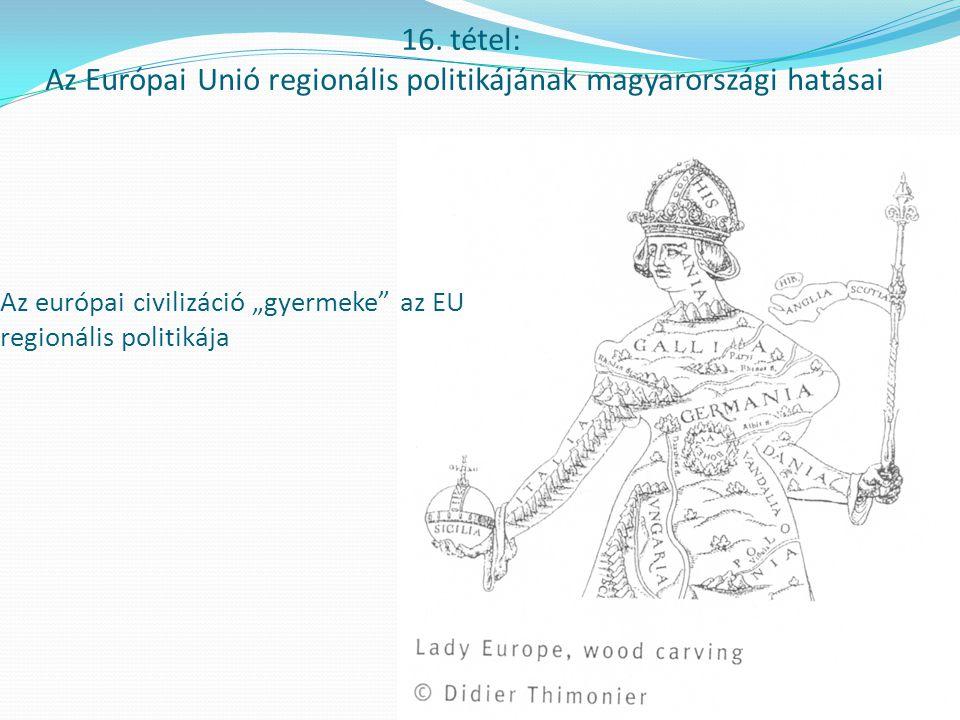 """Az európai civilizáció """"gyermeke az EU regionális politikája"""