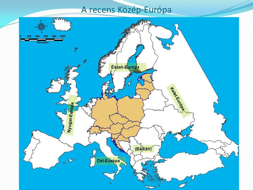 A recens Közép-Európa Észak-Európa Kelet Európa Nyugat-Európa (Balkán)