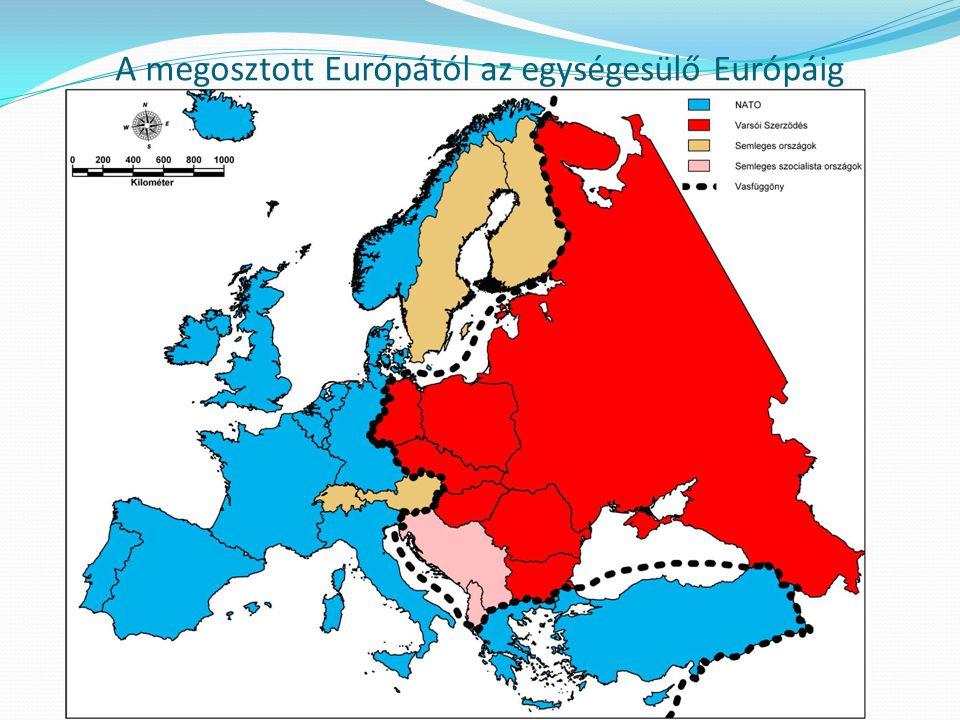 A megosztott Európától az egységesülő Európáig