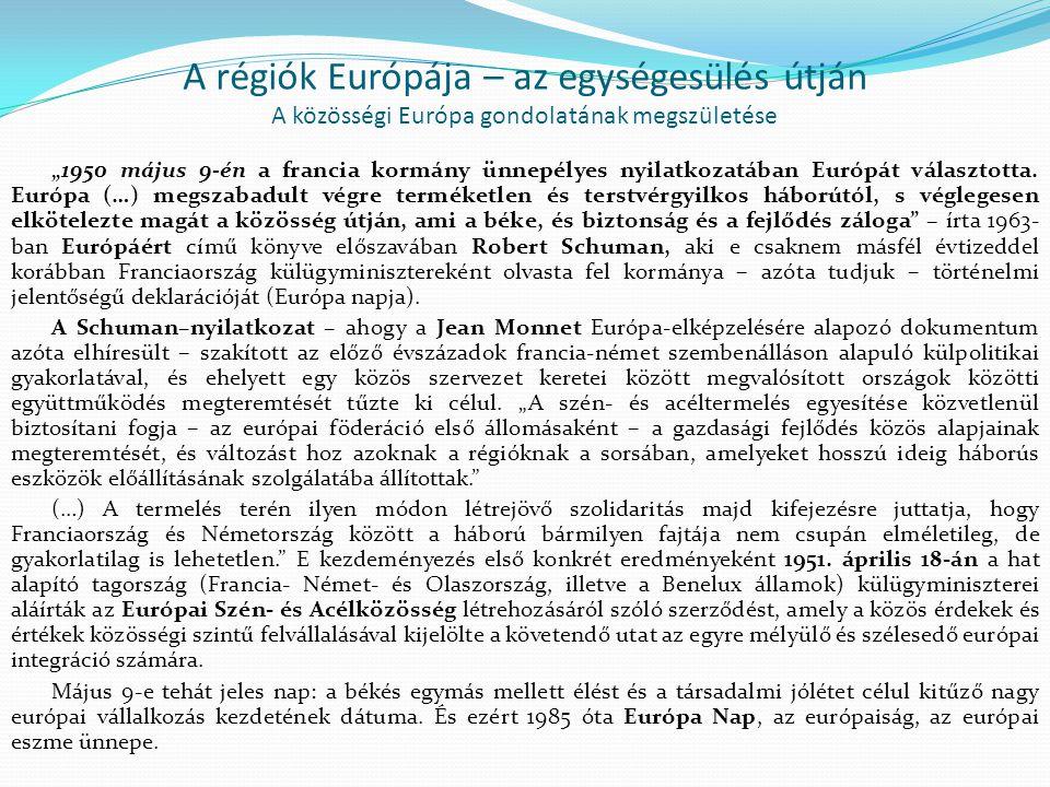 A régiók Európája – az egységesülés útján A közösségi Európa gondolatának megszületése