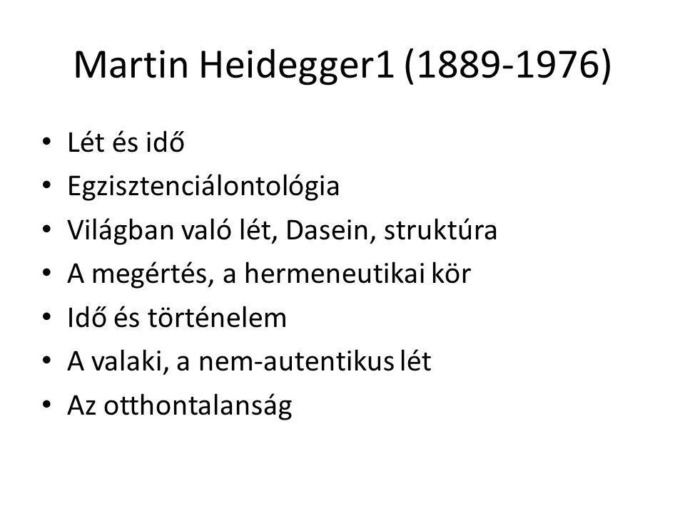 Martin Heidegger1 (1889-1976) Lét és idő Egzisztenciálontológia
